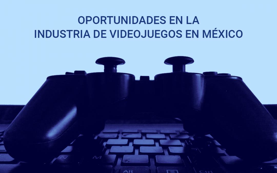 Oportunidades en la industria de videojuegos en México